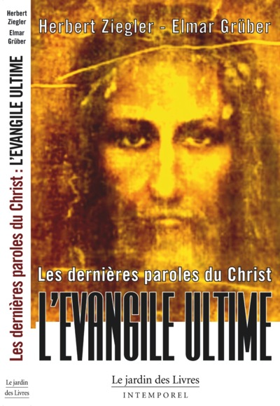 dernieres paroles du christ - l'evangile ultime